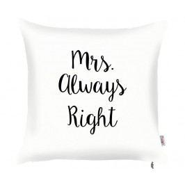 Povlak na polštář Mrs. Always Right 43x43 cm